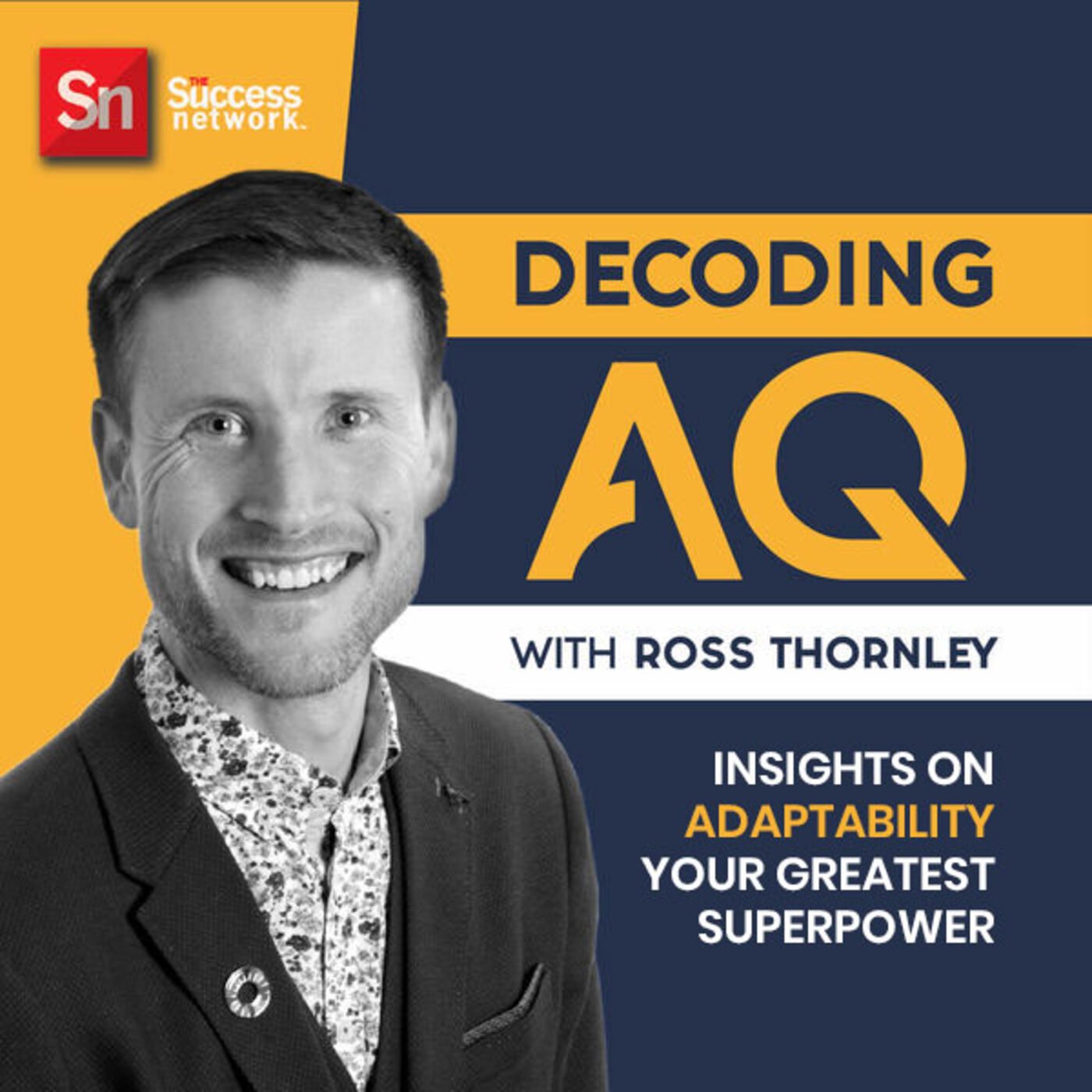 DECODING AQ - Adaptability Confidence With Ross Thornley
